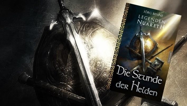 Rezension zu Die Legenden von Nuareth, Die Stunde der Helden von Jörg Benne