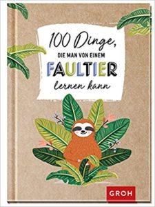 Buchcover, Groh Verlag, !00 Dinge, Faultier
